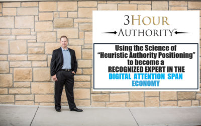 "{VIDEO} Using the Science of ""Heuristic Authority Positioning"" to become a RECOGNIZED EXPERT in Our Digital Attention-Span Economy"